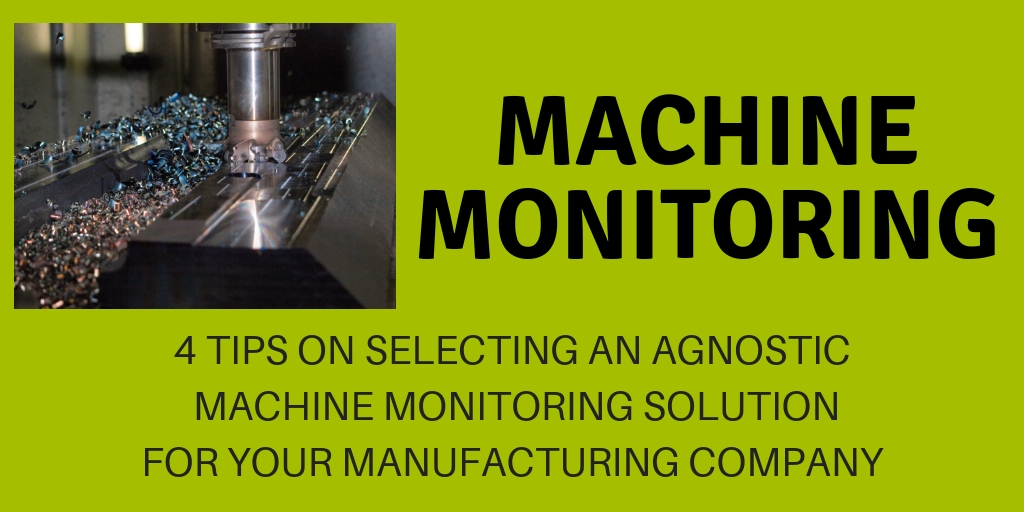 MACHINE MONITORING, IIOT, MANUFACTURING